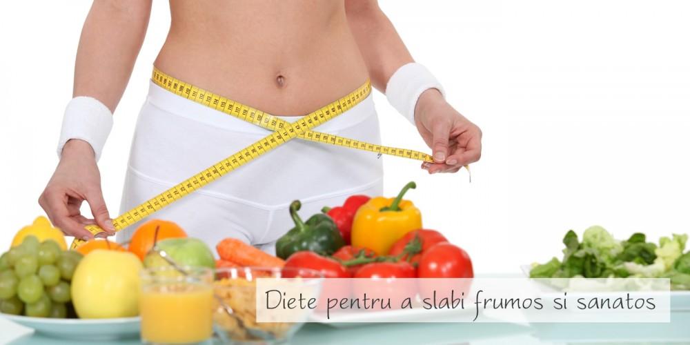 Diete pentru a slabi frumos si sanatos